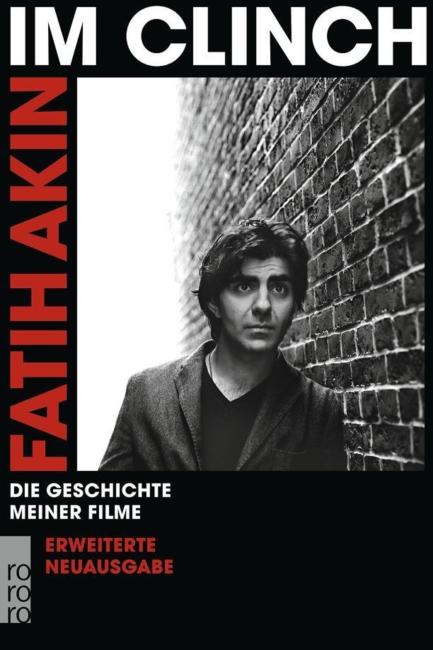 """Das Interview ist ein Ausschnitt aus """"Fatih Akin: Im Clinch – Die Geschichte meiner Filme"""" von Volker Behrens, Michael Töteberg (Hg.), erscheint am 19.2."""