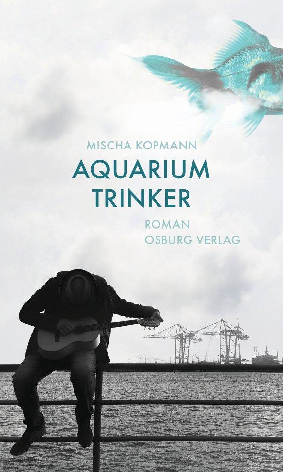 """Schauplatz Blankenese: """"Aquariumtrinker"""" von Mischa Kopmann ist im Osburg Verlag erschienen und kostet 20 Euro."""