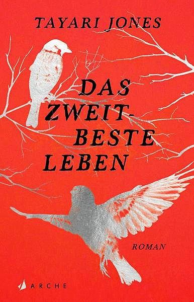 """Tayari Jones  """"Das zweitbeste Leben"""", übersetzt von Britt Somann-Jung, Arche,  352 Seiten,  22 Euro."""