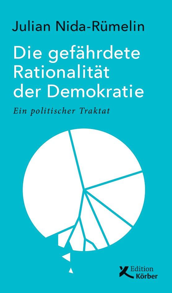 """""""Die gefährdete Rationalität  der Demokratie""""  (22 Euro): Nida- Rümelin analysiert im Buch Gefahren  durch die Aushöhlung der demokratischen Institutionen und zeigt Lösungen auf."""