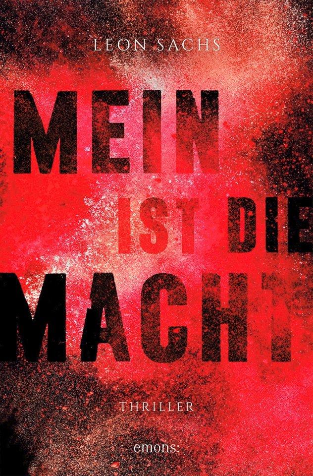 """Leon Sachs: """"Mein ist die Macht"""", Emons Verlag, 326 Seiten, 14,95 Euro"""