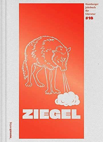 """""""Ziegel #16: Hamburger Jahrbuch für Literatur 2019"""". Hg. v. Jürgen Abel und Antje Flemming. Mairisch Verlag, 496 S., 18 Euro"""