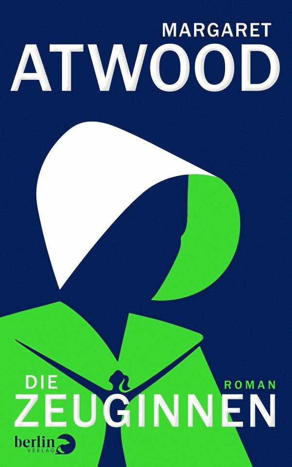 """Margaret Atwood: """"Die Zeuginnen"""", übersetzt von Monika Baark, Berlin Verlag,  565 S., 25 Euro"""