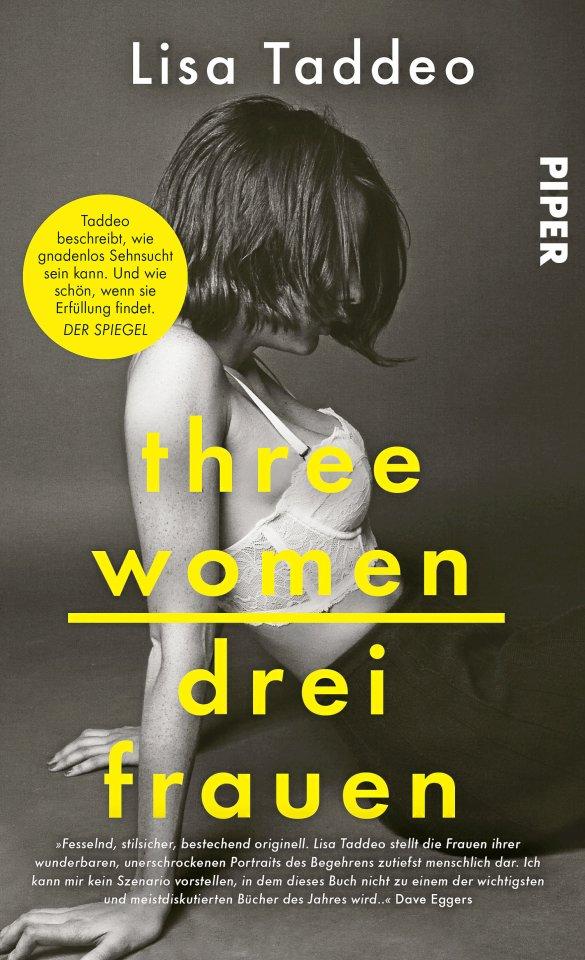 """Lisa Taddeo:  """"Drei Frauen"""". Übers. v. Maria Hummitsch.  Piper. 416 Seiten, 22 Euro."""