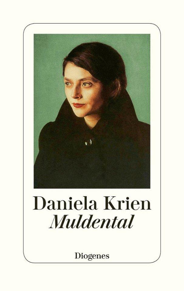 """Daniela Krien: """"Muldental"""", Diogenes,  240 Seiten  22 Euro"""
