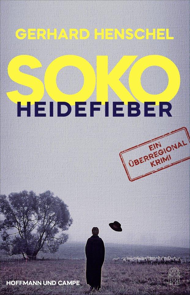 "Gerhard Henschel: ""Soko Heidefieber"", Hoffmann und Campe."