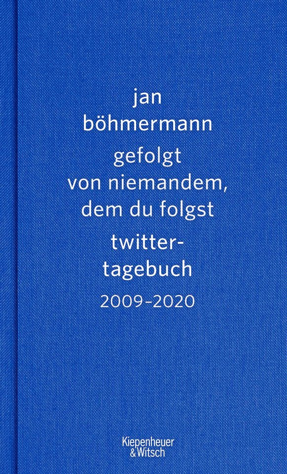 """Jan Böhmermann: """"Gefolgt von  niemandem,  dem du folgst, Twitter- Tagebuch 2009–2020"""", Kiwi, 461 Seiten,  22 Euro"""