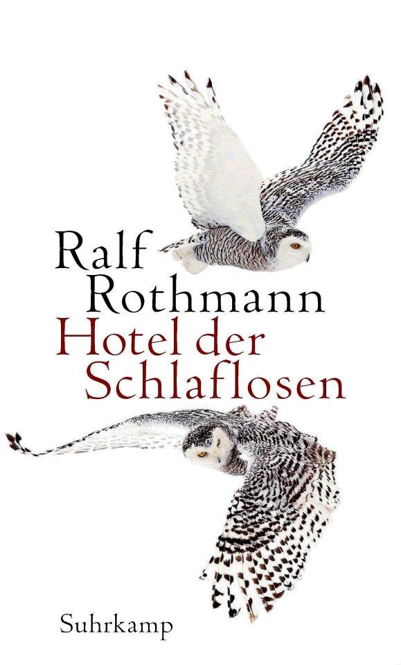 """Ralf Rothman: """"Hotel der Schlaflosen"""", Suhrkamp, 200 S., 22 Euro."""