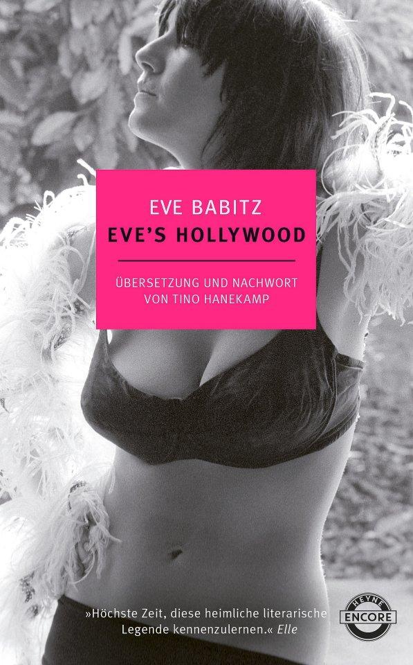 """Eve Babitz: """"Eve's Hollywood"""". Übers. von Tino Hanekamp. Heyne Verlag. 384 Seiten, 22 Euro."""